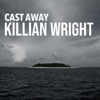 KILLIAN WRIGHT || Cast Away 15.08.20