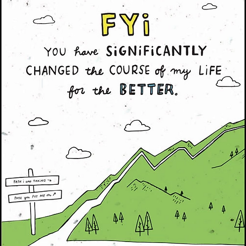 You Changed My Life - by Thoughtful Human