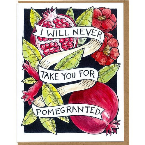 Never take you for pomegranted - by Mattea