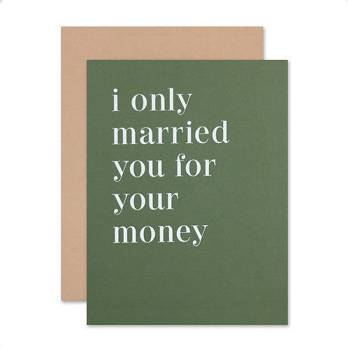 i only married you for your money By Social Type