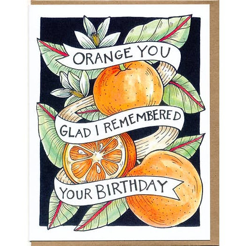 Orange you glad I remembered your birthday - by Mattea