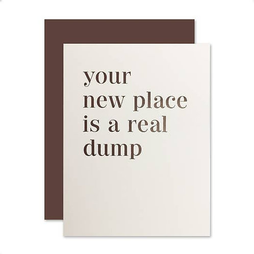 Your new place is a real dump By Social Type