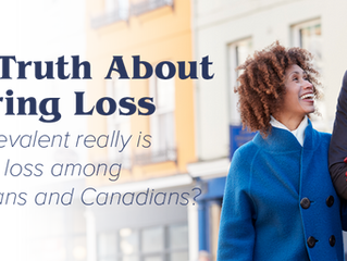 How Prevalent Really is Hearing Loss Among Americans and Canadians?