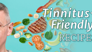 Tinnitus-Friendly Recipes