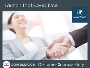 Launch That Saves Time with Career.Place - Case Study