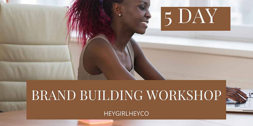 5 DAY BRAND BUILDING WORKSHOP