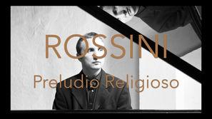 Gioacchino Rossini: Preludio Religioso (Petite Messe Solennelle)