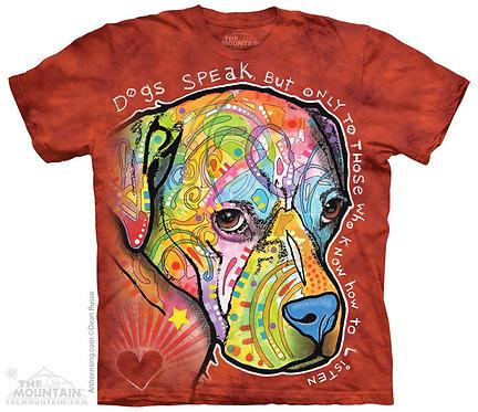 Dogs Speak T-Shirt