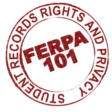 FERPA 101:  Student Records Rights & Privacy
