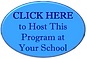 CLICK HERE to Host this Program at Your