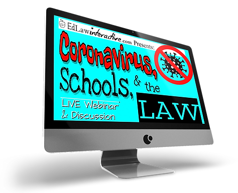 Coronavirus, Schools, & the LAW:  LIVE Webinar & Discussion