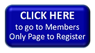 CLICK HERE to Go to Members Only Page to