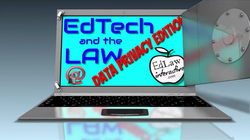 EdTech and the Law - Privacy Edition