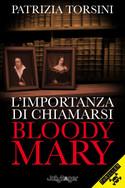L'importanza di chiamarsi Bloody Mary