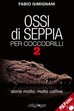 Ossi di seppia per coccodrilli 2
