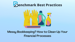 Messy Bookkeeping? How to Clean Up Your Financial Processes