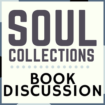 Soul Collections Book Discussion Web Square.png
