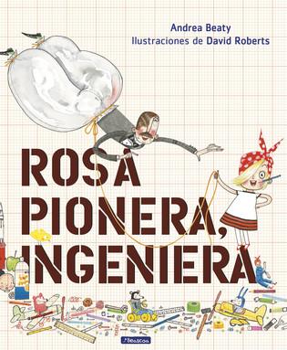 Rosa Pionera, Ingeniera by Andrea Beaty