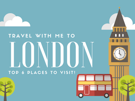 TOP 6 PLACES TO VISIT IN LONDON!