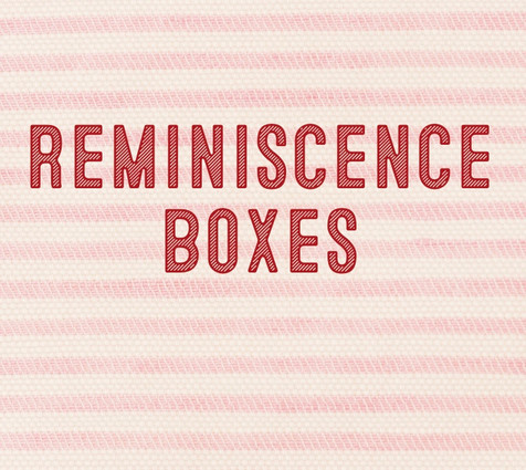 Reminiscence Boxes