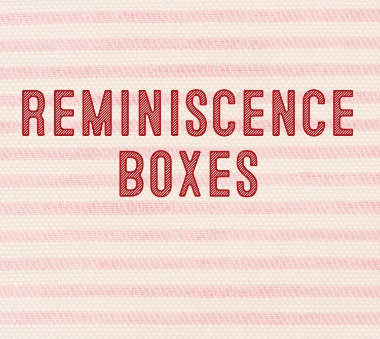 Reminisce Boxes