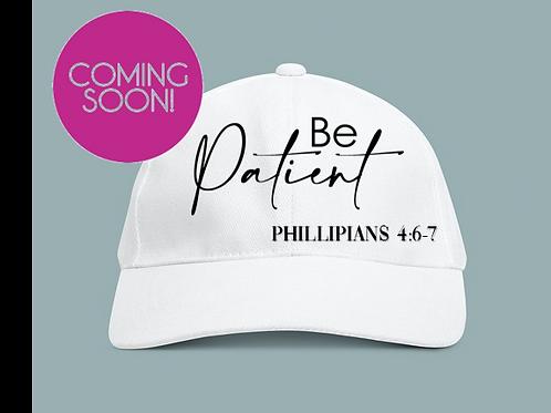 Be Patient Hat