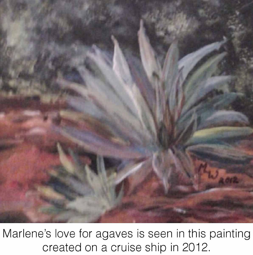 Marlene's love for agaves is seen in this painting created on a cruise ship in 2012.