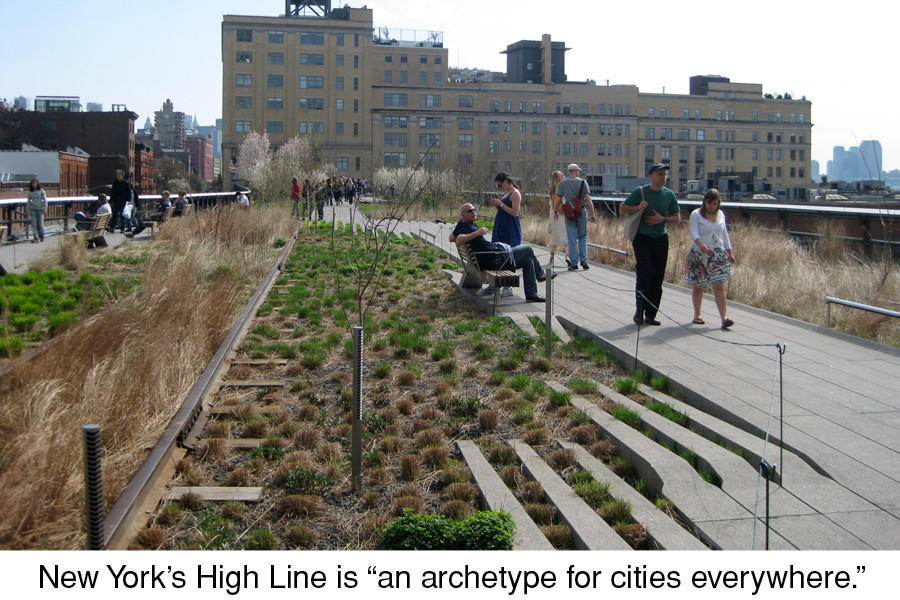 "New York's High Line is ""an archetype for cities everywhere."""