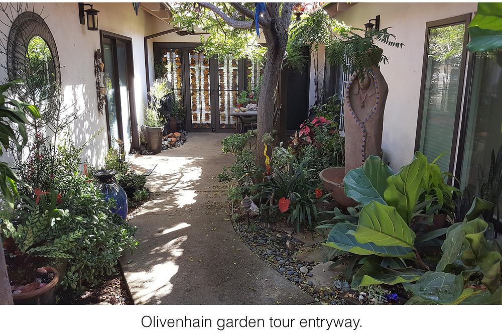 Olivenhain garden tour entryway.