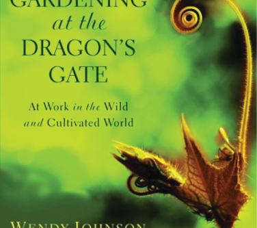 BOOK REVIEW: Gardening at the Dragon's Gate: At Work in the Wild and Cultivated World
