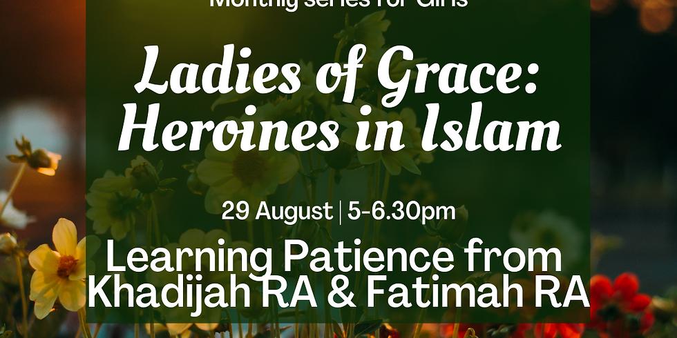 Ladies of Grace: Khadijah & Fatimah