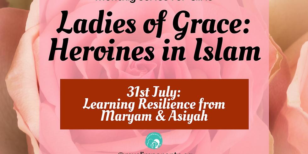 Ladies of Grace: Maryam & Asiyah