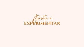 Pierde el miedo a experimentar