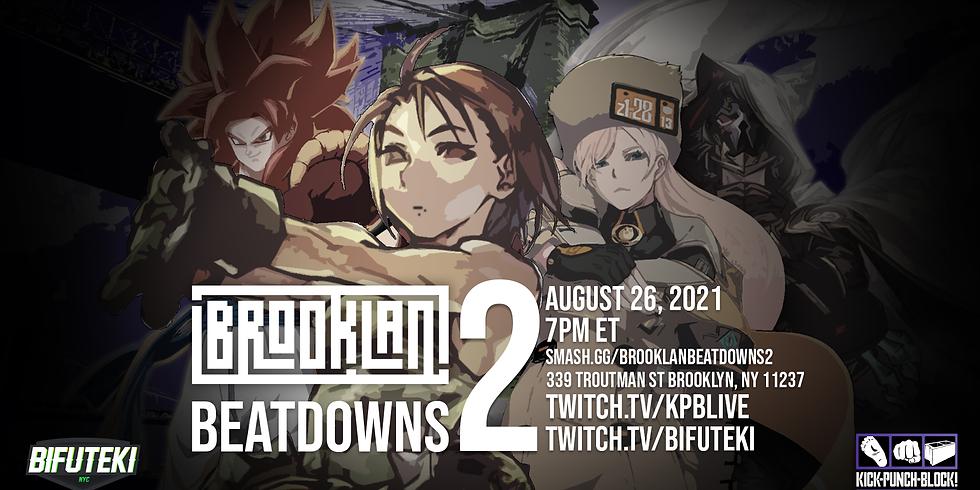 BrookLAN Beatdowns 2 - Guilty Gear Strive // DBFighterZ // Granblue Fantasy VS // SFV