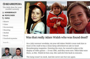 Bizarrepedia: Was that really Adam Walsh who was found dead?