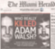 Who Really Killed Adam Walsh? More signs point to Jeffrey Dahmer