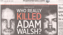 Who really killed Adam Walsh? --The Miami Herald