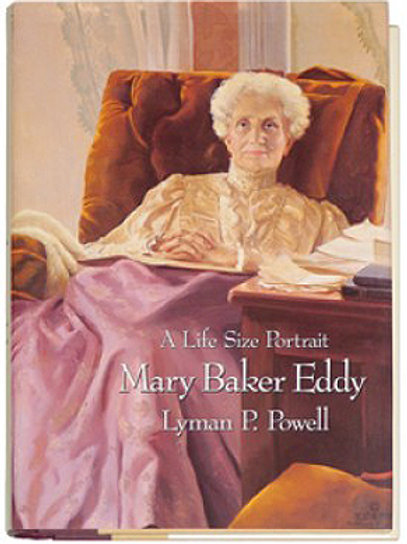 Mary Baker Eddy: A Life Size Portrait