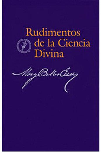Rudimentos de la Ciencia Divina (Spanish)