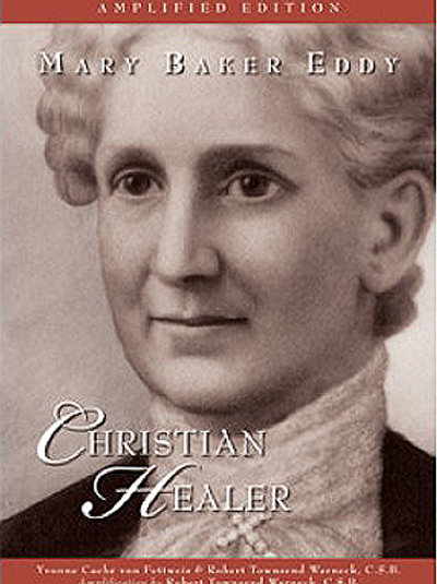 Mary Baker Eddy: Christian Healer, Amplified