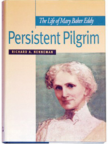 Persistent Pilgrim: The Life of Mary Baker Eddy
