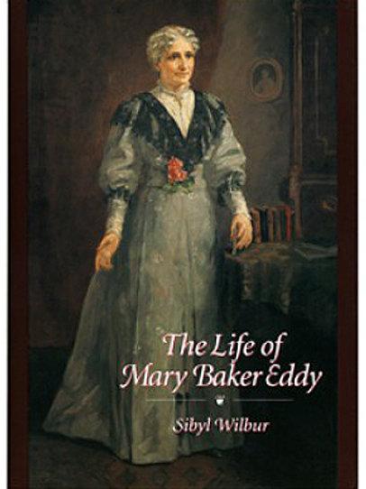 The Life of Mary Baker Eddy
