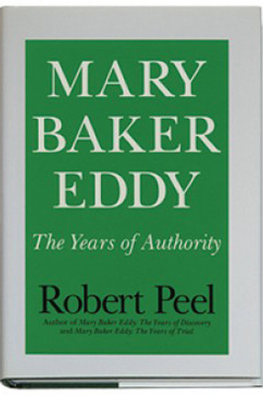 Mary Baker Eddy: The Years of Authority