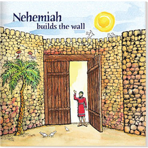 Nehemiah Builds the Wall