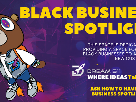 Have your Business Spotlighted with Dream511!
