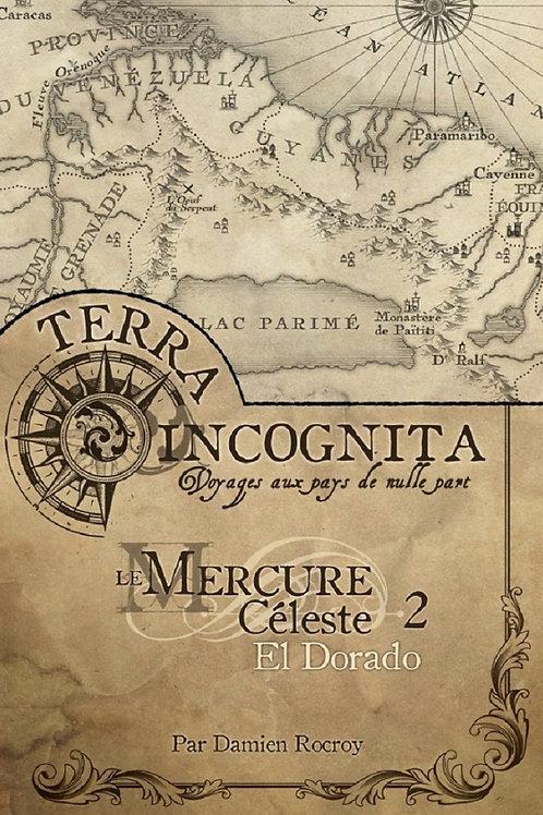 TERRA INCOGNITA : MERCURE CÉLESTE EL DORADO