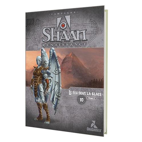 SHAAN - Le Feu sous la Glace tome 2