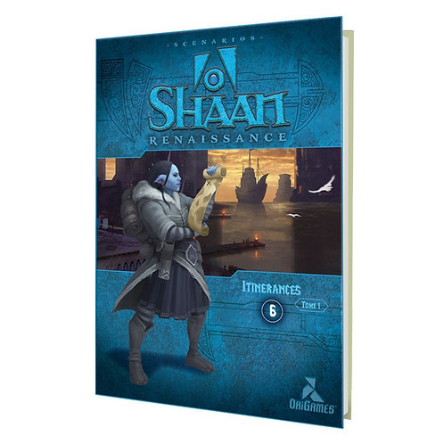 SHAAN SUPPLEMENT 6 ITINERANCES TOME 1 – Jeu de Rôle