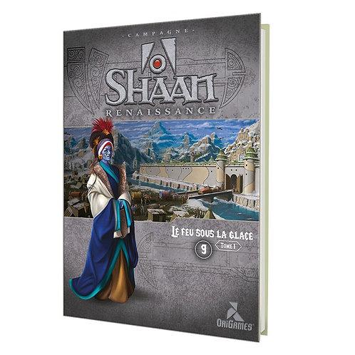 SHAAN - Le Feu sous la Glace tome 1