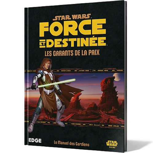 STAR WARS FORCE & DESTINÉE : GARANTS DE LA PAIX